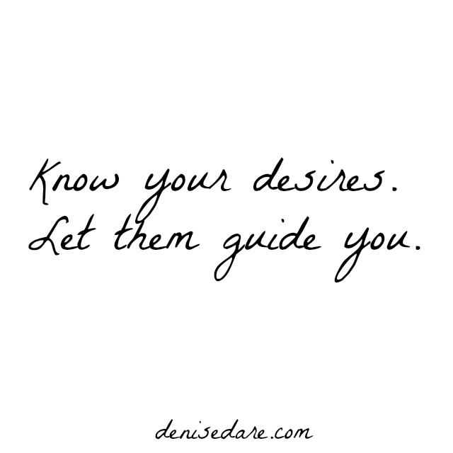 Desires guide you