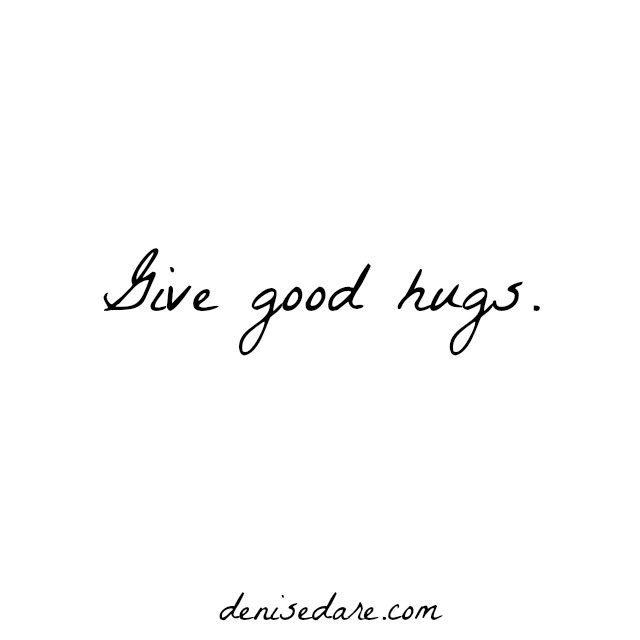 Give good hugs
